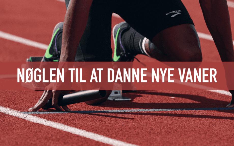 Vaner - Nøglen til at danne nye vaner - Bering & Søgaard