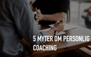 5 myter om personlig coaching