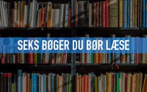 Bering & Søgaard - 6 bøger du bør læse