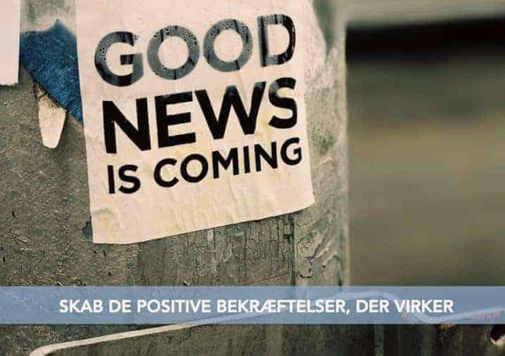 Skab de positive bekræftelser, der virker