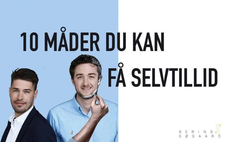 10 måder at få selvtillid på - Bering & Søgaard - Selvtillid