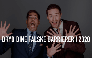 Bryd dine falske barrierer i 2020
